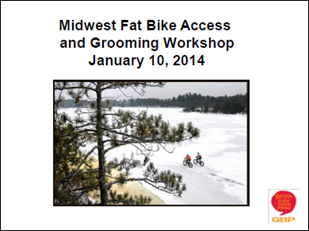Midwest Fat Bike Access & Grooming Workshop - 2014 Presentation by QBP