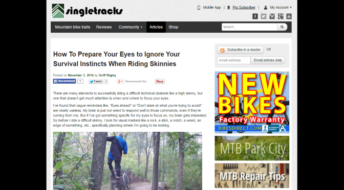 Guest post on Singletracks.com: How To Prepare Your Eyes to Ignore Your Survival Instincts When Riding Skinnies